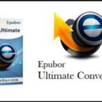 Epubor Ultimate Converter 3.0.12 With Full Crack [Latest 2021] Free Download